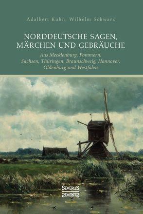 Norddeutsche Sagen, Märchen und Gebräuche von Kuhn,  Adalbert