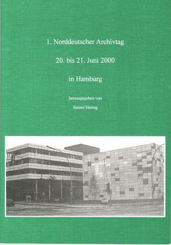 Norddeutscher Archivtag (1.) von Hering,  Rainer, Loose,  Hans D, Mahn,  Michael, Maier,  Willfried, Röpcke,  Andreas, Witt,  Reiner