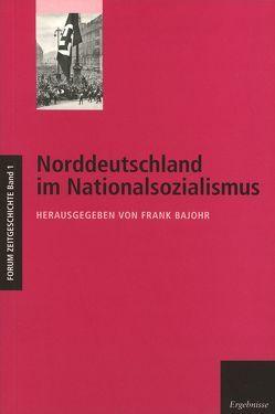 Norddeutschland im Nationalsozialismus von Bajohr,  Frank