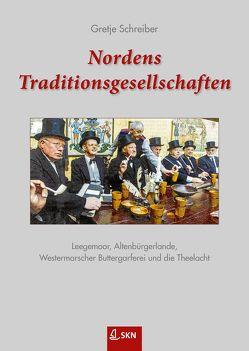 Nordens Traditionsgesellschaften von Schreiber,  Gretje