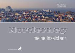 Norderney – meine Inselstadt von Renebarg,  Tirza, Trettin,  Joachim, Ulrichs,  Frank