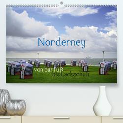 Norderney – von barfuß bis Lackschuh (Premium, hochwertiger DIN A2 Wandkalender 2021, Kunstdruck in Hochglanz) von Weber,  Philipp