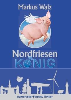 Nordfriesenkönig von Walz,  Markus