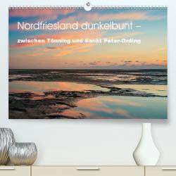 Nordfriesland dunkelbunt – zwischen Tönning und Sankt Peter-Ording (Premium, hochwertiger DIN A2 Wandkalender 2020, Kunstdruck in Hochglanz) von Brüggen // www.peterbrueggen.de,  Peter