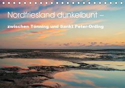 Nordfriesland dunkelbunt – zwischen Tönning und Sankt Peter-Ording (Tischkalender 2019 DIN A5 quer) von Brüggen // www.peterbrueggen.de,  Peter
