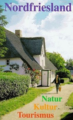 Nordfriesland – Natur, Kultur, Tourismus von Fiedler,  Walter