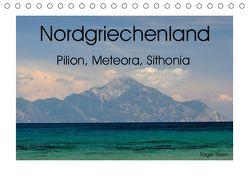 Nordgriechenland – Pilion, Meteora, Sithonia (Tischkalender 2019 DIN A5 quer) von Steen,  Roger
