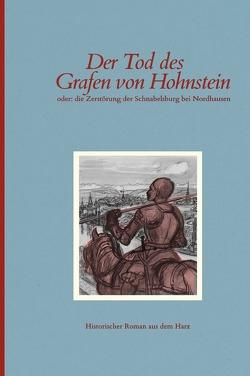 Nordhäuser Romane / Der Tod des Grafen von Hohnstein von Eisfeld,  Vincent, Tanne,  Fritz