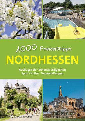 Nordhessen – 1000 Freizeittipps von Nolte,  Jürgen