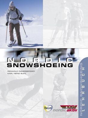 Nordic Snowshoeing von Buhl,  Karl H, Falkner,  Gerd, Luthe,  Tobias, Ramesberger,  Reinhold, Roth,  Ralf