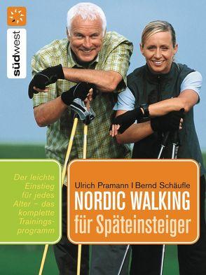 Nordic Walking für Späteinsteiger von Pramann,  Ulrich, Schäufle,  Bernd