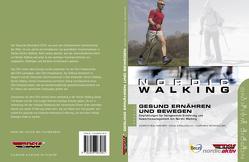 Nordic Walking. Gesund Ernähren und Bewegen von Hiemer,  Dorothea, Kraudzun,  Nina, Schindler,  Carmen
