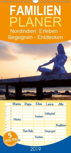 Nordindien: Erleben – Begegnen – Entdecken – Familienplaner hoch (Wandkalender 2019 , 21 cm x 45 cm, hoch) von Schiffer,  Michaela