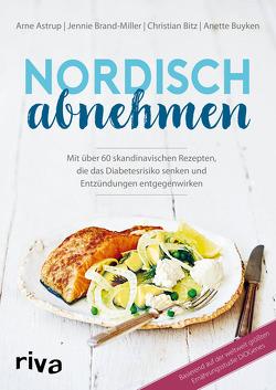 Nordisch abnehmen von Astrup,  Arne, Bitz,  Christian, Brand-Miller,  Jennie, Buyken,  Annette