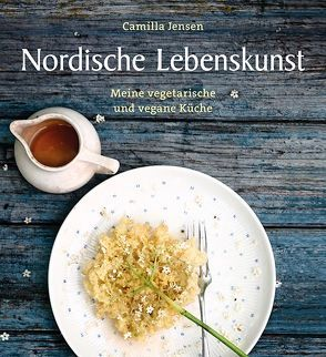 Nordische Lebenskunst von Dörries,  Maike, Jensen,  Camilla