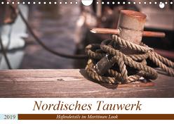 Nordisches Tauwerk – Hafendetails im Maritimen Look (Wandkalender 2019 DIN A4 quer) von Langowski,  Stephanie