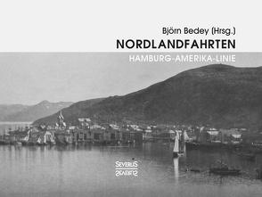 Nordlandfahrten – Kreuzfahrt durch die Geschichte Nordeuropas von Bedey,  Björn