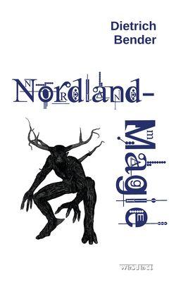 Nordlandmagie von Bender,  Dietrich