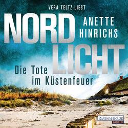 Nordlicht – Die Tote im Küstenfeuer von Hinrichs,  Anette, Teltz,  Vera
