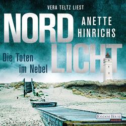 Nordlicht – Die Toten im Nebel von Hinrichs,  Anette, Teltz,  Vera