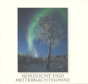Nordlicht und Mitternachtssonne von Aske,  Snorre, Kumpch,  Jens U
