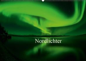 Nordlichter (Wandkalender 2019 DIN A2 quer) von Streu,  Gunar