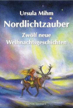 Nordlichtzauber von Mihm,  Ursula