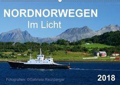Nordnorwegen im Licht (Wandkalender 2018 DIN A2 quer) von Rechberger,  Gabriele