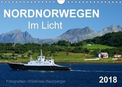 Nordnorwegen im Licht (Wandkalender 2018 DIN A4 quer) von Rechberger,  Gabriele