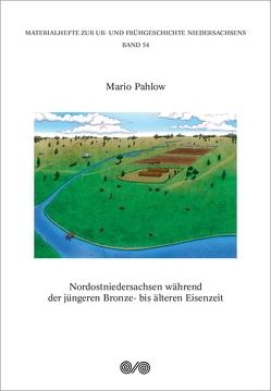 Nordostniedersachsen während der jüngeren Bronze- bis älteren Eisenzeit von Pahlow,  Mario