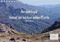 Nordportugal – Heimat der letzten wilden Pferde (Tischkalender 2019 DIN A5 quer) von Bengtsson,  Sabine
