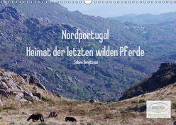 Nordportugal – Heimat der letzten wilden Pferde (Wandkalender 2019 DIN A3 quer) von Bengtsson,  Sabine