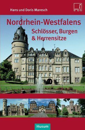 Nordrhein-Westfalens Schlösser, Burgen & Herrenhäuser von Maresch,  Doris, Maresch,  Hans