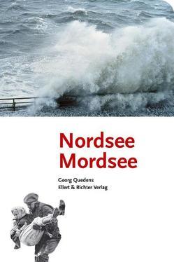 Nordsee Mordsee von Quedens,  Georg