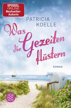 Nordsee-Trilogie Band 3/Was die Gezeiten flüstern von Koelle,  Patricia