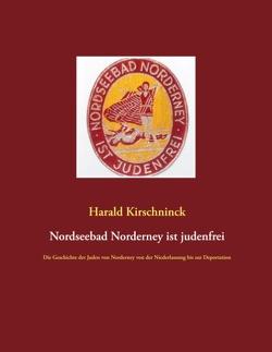 Nordseebad Norderney ist judenfrei von Kirschninck,  Harald