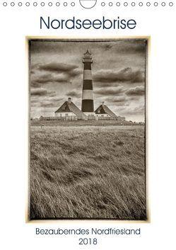 Nordseebrise – Bezauberndes Nordfriesland (Wandkalender 2018 DIN A4 hoch) von Kraetschmer,  Marion