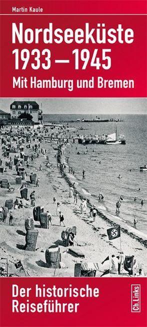 Nordseeküste 1933–1945 von Kaule,  Martin