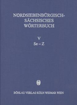 Nordsiebenbürgisch-sächsisches Wörterbuch / Nordsiebenbürgisch-Sächsisches Wörterbuch, Band I-V von Fessler,  Helga, Galsterer,  Ursula, Richter,  Gisela