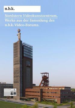 Nordstern Videokunstzentrum. Werke aus der Sammlung des n.b.k. Video-Forums. von Babias,  Marius, Becker,  Kathrin