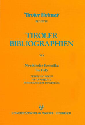 Nordtiroler Periodika bis 1945 von Webhofer-Schrott,  Sonja