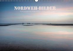 NORDWEH-Bilder 2019 (Wandkalender 2019 DIN A3 quer)