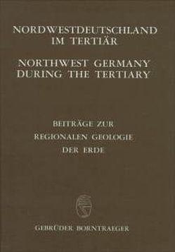 Nordwestdeutschland im Tertiär /Northwest Germany during the Tertiary von Tobien,  Heinz