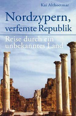 Nordzypern, verfemte Republik von Althoetmar,  Kai