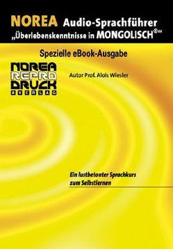 """NOREA Audio-Sprachführer """"Überlebenskenntnisse in Mongolisch"""" von Daginaa,  Bekhbat, Wiesler,  Alois"""