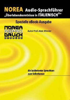 NOREA Italienisch Audio-Sprachführer von Balia,  Chiara, Wiesler,  Alois
