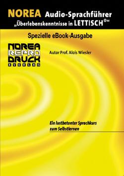 NOREA Lettisch Audio-Sprachführer von Pavlovs,  Karlis, Wiesler,  Alois