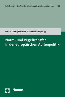 Norm- und Regeltransfer in der europäischen Außenpolitik von Göler,  Daniel, Stratenschulte,  Eckart D.