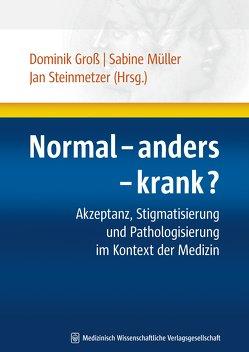Normal – anders – krank? von Groß,  Dominik, Müller,  Sabine, Steinmetzer,  Jan