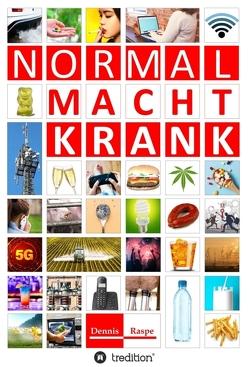 NORMAL MACHT KRANK von Raspe,  Dennis